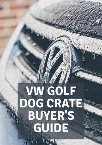 VW golf dog crate buyers guide